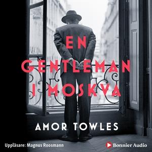 En gentleman i Moskva (ljudbok) av Amor Towles