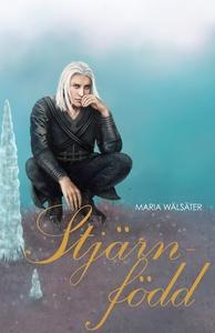 Stjärnfödd (e-bok) av Maria Wälsäter