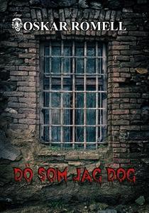 Dö som jag dog (e-bok) av Oskar Romell