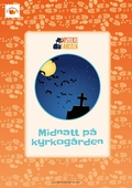 Midnatt på Kyrkogården: ett minidrama från Mysteriefabriken