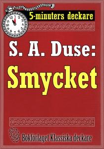 5-minuters deckare. S. A. Duse: Smycket. En his