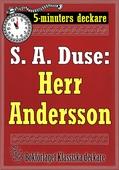 5-minuters deckare. S. A. Duse: Herr Anderson. En historia. Återutgivning av text från 1920