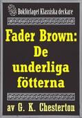 Fader Brown: De underliga fötterna. Återutgivning av text från 1945