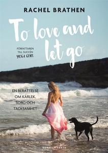 To love and let go : En berättelse om kärlek, s