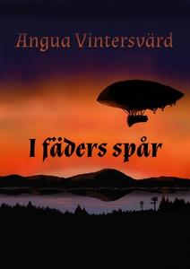 I fäders spår (e-bok) av Angua Vintersvärd