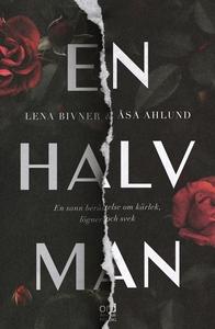 En halv man (e-bok) av Lena Bivner, Åsa Ahlund