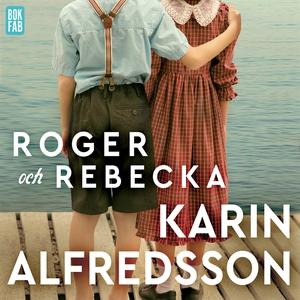 Roger och Rebecka (ljudbok) av Karin Alfredsson