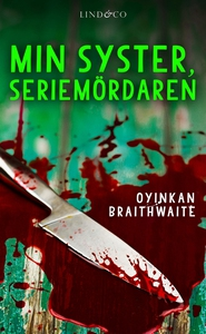Min syster, seriemördaren (e-bok) av Oyinkan Br