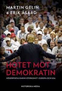 Hotet mot demokratin (e-bok) av Martin Gelin, E