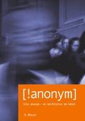 Inte Anonym [!anonym]: Inte Anonym - en berättelse om nätet