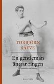 En gentleman äntrar ringen : tio berättelser om boxning