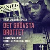 Det grövsta brottet - Kidnappningen av Charles Lindberghs barn