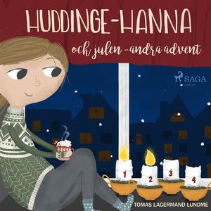 Huddinge-Hanna och julen - andra advent (ljudbo