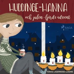 Huddinge-Hanna och julen - fjärde advent (ljudb