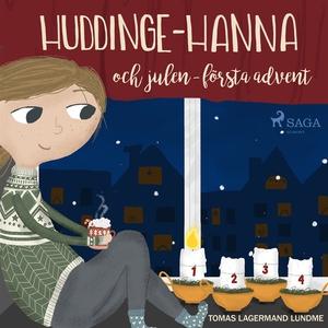 Huddinge-Hanna och julen - första advent (ljudb