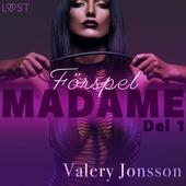 Madame 1: Förspel - erotisk novell