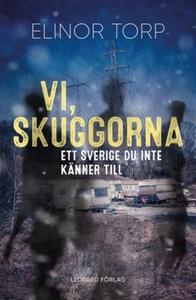 Vi, skuggorna (e-bok) av Elinor Torp