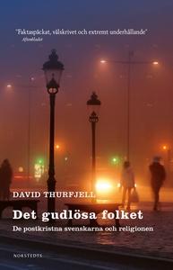 Det gudlösa folket : de postkristna svenskarna