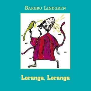 Loranga, Loranga (ljudbok) av Barbro Lindgren