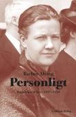 Personligt : Dagböcker och brev 1927-1939