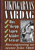 Vikingarnas vardagsliv: Hus, skepp, kläder, vapen och gravskick. Återutgivning av text från 1869