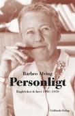 Personligt : Dagböcker och brev 1940-1959