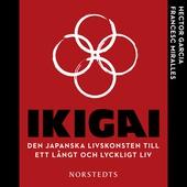 Ikigai : den japanska livskonsten till ett långt och lyckligt liv