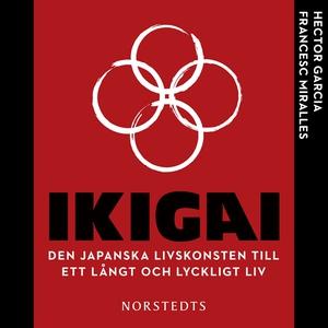 Ikigai : den japanska livskonsten till ett lång