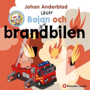 Bojan och brandbilen (ljudbok) av Johan Anderbl