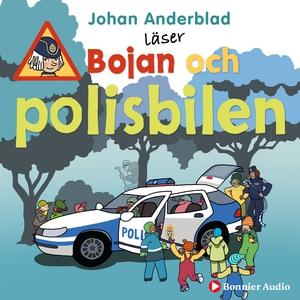 Bojan och polisbilen (ljudbok) av Johan Anderbl
