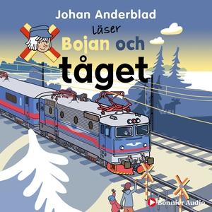 Bojan och tåget (ljudbok) av Johan Anderblad