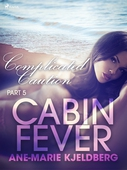 Cabin Fever 5: Complicated Caution