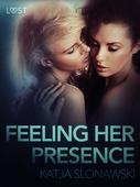 Feeling Her Presence - Erotic Short Story