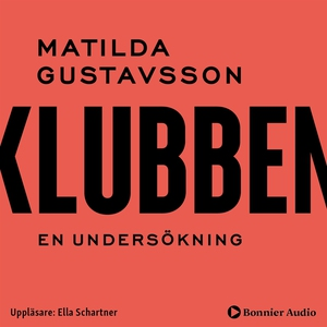Klubben (ljudbok) av Matilda Voss Gustavsson, M