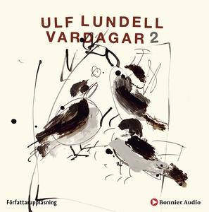 Vardagar 2 (ljudbok) av Ulf Lundell