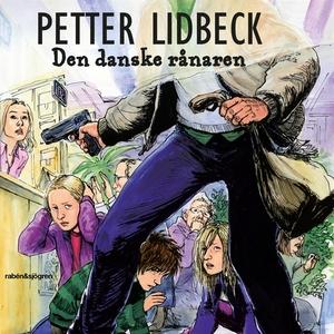 Den danske rånaren (ljudbok) av Petter Lidbeck