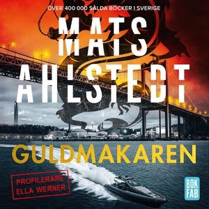 Guldmakaren (ljudbok) av Mats Ahlstedt