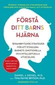Förstå ditt barns hjärna : 12 banbrytande strategier för att stimulera barnets emotionella och intellektuella utveckling