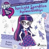 My Little Pony - Equestria Girls - Twilight Sparklen kipinöivä tiedekilpa