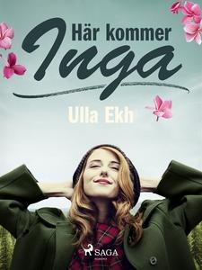 Här kommer Inga (e-bok) av Ulla Ekh