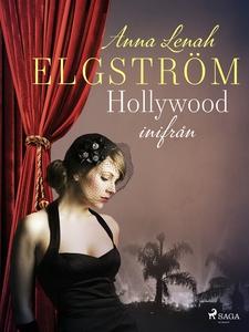 Hollywood inifrån (e-bok) av Anna Lenah Elgströ