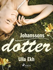 Johanssons dotter (e-bok) av Ulla Ekh