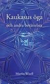 Kaukasus öga och andra berättelser