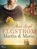 Martha & Maria: noveller