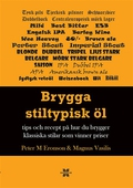 Brygga stiltypisk öl : Tips och recept på hur du brygger klassisk och vinna