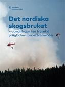 Det nordiska skogsbruket: utmaningar i en framtid präglad av mer extremväder