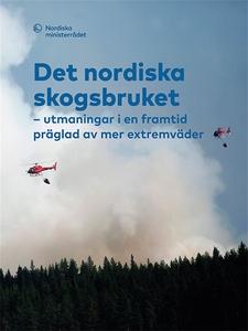 Det nordiska skogsbruket: utmaningar i en framt