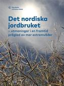 Det nordiska jordbruket: utmaningar i en framtid präglad av mer extremväder
