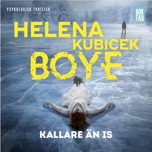 Kallare än is (ljudbok) av Helena Kubicek Boye