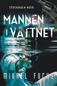Mannen i vattnet (e-bok) av Mikael Fuchs